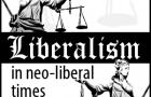 New series: liberalism in neoliberal times – dimensions, contradictions, limits